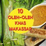 10 oleh-oleh khas Makassar yang wajib kalian bawa pulang