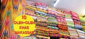 Oleh-oleh khas Makassar - Tenun sengkang