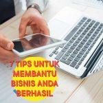 7 Tips untuk Membantu Bisnis Kalian Berhasil