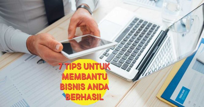 7 Tips untuk Membantu Bisnis Anda Berhasil headers