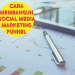 Cara Membangun Social Media Marketing Funnel