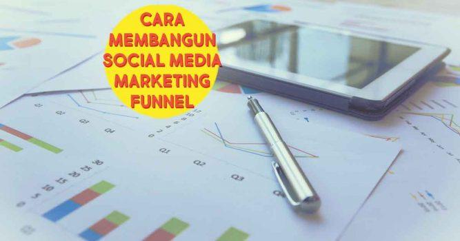 Cara Membangun Social Media Marketing Funnel