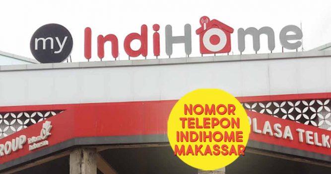 Nomor Telepon Indihome Makassar
